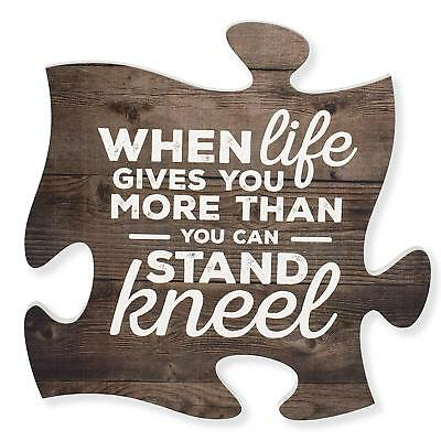 When Life Gets Too Hard to Stand…Kneel 12x12 Wood Wall Art Puzzle Piece Plaque
