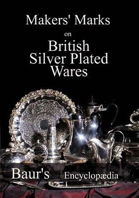 Makers' Marks on British Silver Plated Wares, 4500 Makers, English Version