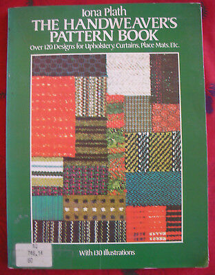 """THE HANDWEAVER""""S PATTERN BOOK, Iona Plath, Dover Publications, 1981."""