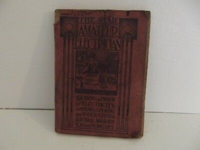 Antique THE STAR AMATEUR ELECTRICIAN - 1907 66 pages Booklet Manual