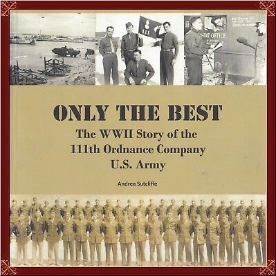 WWII--U.S. ARMY--111th ORDNANCE COMPANY! 36th INFANTRY DIVISION--RARE HISTORY!