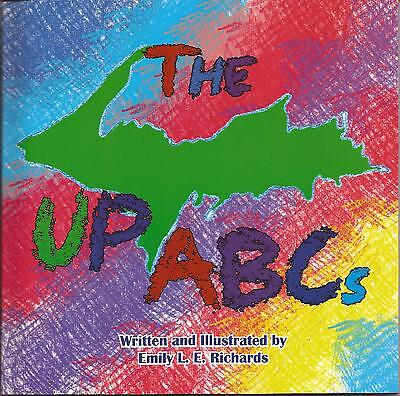 UP ABCs by Emily Richards NEW Upper Michigan's FIRST ABC 2013 Yooper Great Lakes