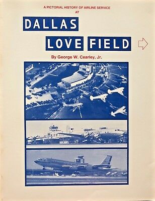 SIGNED Pictorial History of Airline Service at Dallas Love Field - History Book