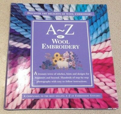 A - Z of Wool Embroidery form the Publishers of Inspirations Magazine
