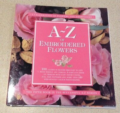 A - Z of Embroidered Flowers from the Publishers of Inspirations Magazine
