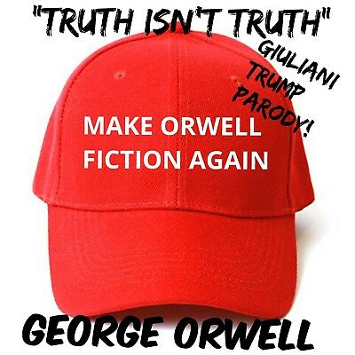 MAKE ORWELL FICTION AGAIN Trump GIULIANI Parody TRUTH ISN'T TRUTH EMBROIDERED