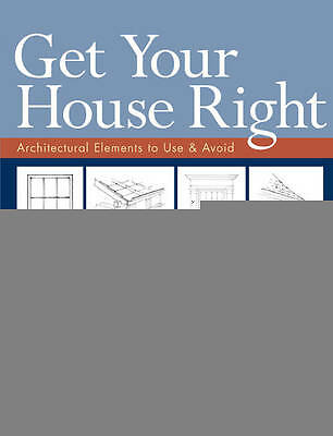 Get Your House Right: Architectural Elements to Use & Avoid by Marianne...