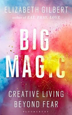 Big Magic Creative Living Beyond Fear by Elizabeth Gilbert (PDF)