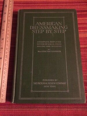 1917 AMERICAN DRESSMAKING STEP BY STEP by MME. LYDIA TRATTLES COATES