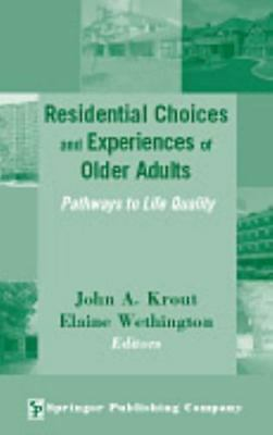 Residential Choices and Experiences of Older Adults: Pathways to Life Quality...