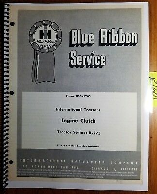 IH International Harvester B-275 Tractor Engine Clutch Service Manual GSS-1245