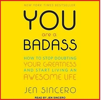 You Are a Badass How to Stop Doubting Your Greatness..by Jen Sincero(AUDIO BOOK)