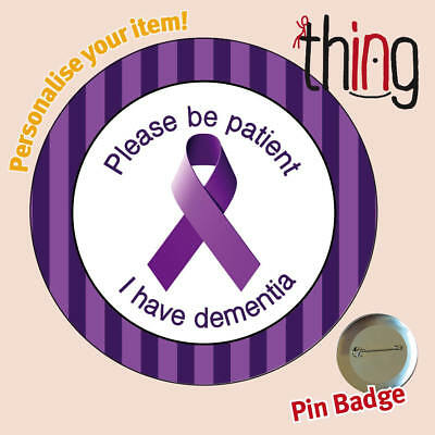 Please Be Patient DEMENTIA/ALZHEIMER'S Awareness Ribbon Metal Pin Badge -  104