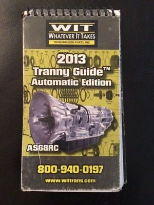 Whatever It Takes 2013 Tranny Guide Automatic Edition, AS68RC