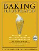 Baking Illustrated: The Practical Kitchen Companion for the Home Baker von...