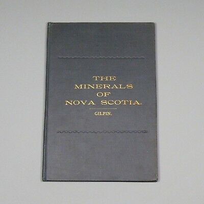 1901 first edition book - Minerals of Nova Scotia, Canada - mineralogy - Gilpin