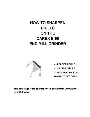 How To Sharpen Drills On The Darex E-90 End Mill Sharpener