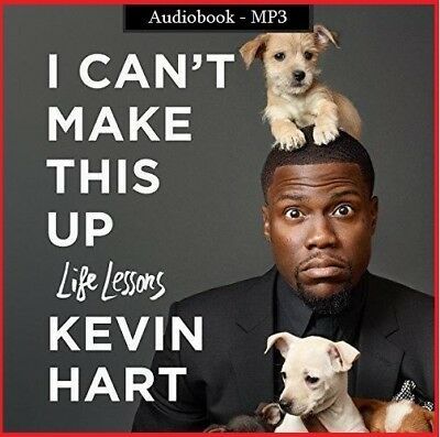 I Can't Make This Up Life Lessons by Kevin Hart (audio book)