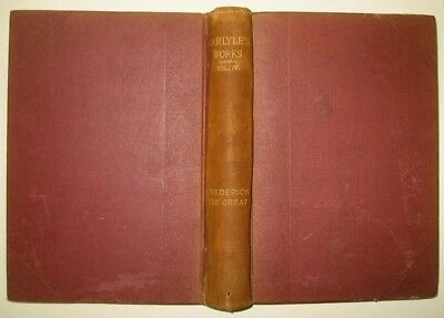 Carlyle's Works Vol. IV: History of Friedrich the Second (The Great) Illus 1897