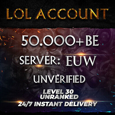 League of Legends Account EUW LoL Smurf Acc 50000+ BE IP Level 30+ Unranked 50k+