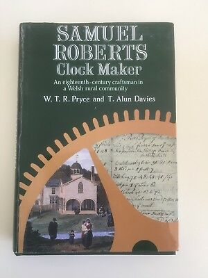 Samuel Roberts Clockmaker by W.T.R. Pryce and T. Alun Davies