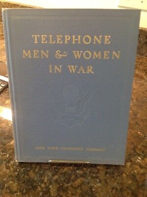 'telephone Men And Women In War' New York Telephone Company 1947 215 Pages