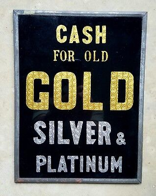 1920-30s Reverse Painted Glass CASH FOR OLD GOLD SILVER & PLATINUM Sign