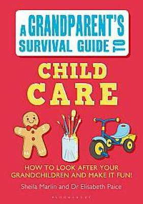 Grandparent's Survival Guide to Child Care by Elisabeth Paice (Paperback, 2013)