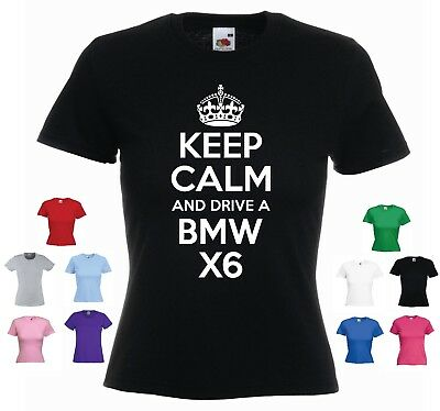 'Keep Calm and Drive a BMW X6' Funny BMW Car Gift Present Ladies t-shirt