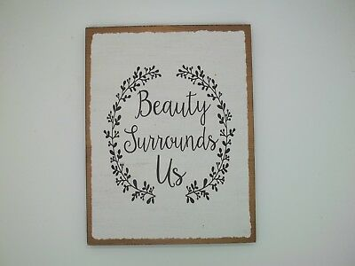 Vintage Rustic Beauty Surrounds Us Floral White Wall Hanging Sign #436