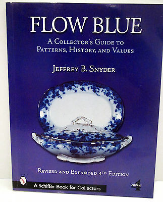 2003 Flow Blue : A Collector's Guide to Pattern, History, and Values