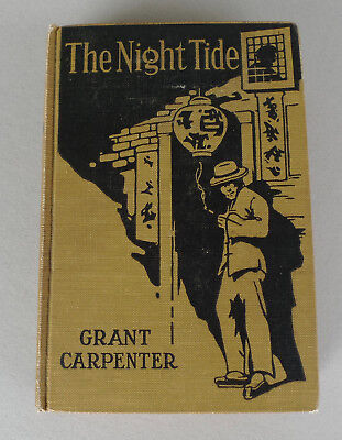 1920 Grant Carpenter The Night Tide 1st Edition J A Cahill illustration H K Fly