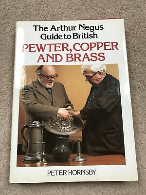 The Arthur Negus Guide To British Pewter Copper And Brass