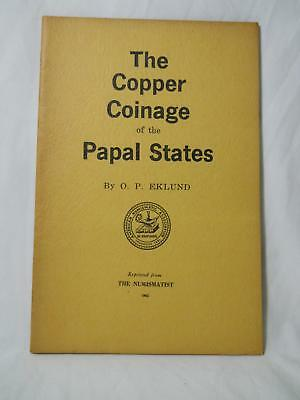 Copper Coins Of Papal States By O P Eklund Reprinted 1962 From The Numismatist