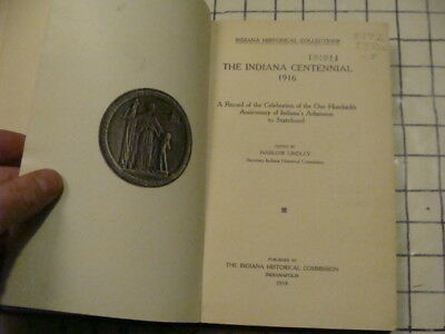 THE INDIANA CENTENNIAL 1916  Harlow Lindley, 441pgs WOW