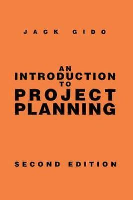 An Introduction To Project Planning: By Jack Gido