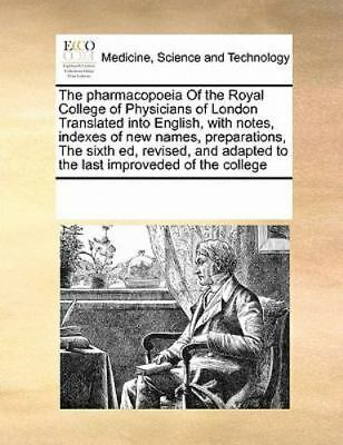 The Pharmacopoeia Of The Royal College Of Physicians Of London Translated Int...