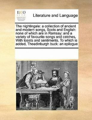 The Nightingale: A Collection Of Ancient And Modern Songs, Scots And English:...