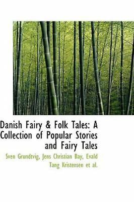 Danish Fairy & Folk Tales: A Collection Of Popular Stories And Fairy Tales: B...