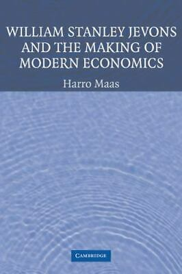 William Stanley Jevons And The Making Of Modern Economics (historical Perspec...