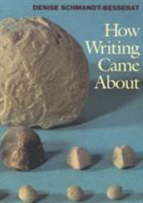 How Writing Came About: By Denise Schmandt-Besserat