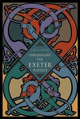 Unriddling The Exeter Riddles: By Patrick J. Murphy