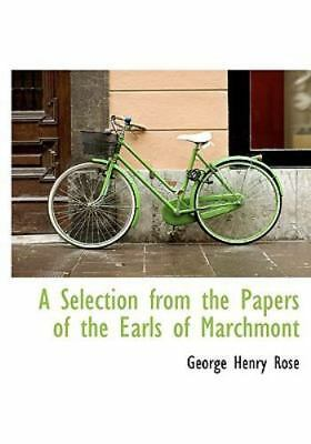 Selection from the Papers of the Earls of Marchmont: By George Henry Rose
