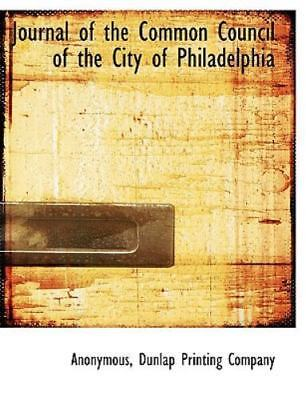 Journal Of The Common Council Of The City Of Philadelphia: By Anonymous
