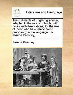 The Rudiments Of English Grammar, Adapted To The Use Of Schools; With Notes A...