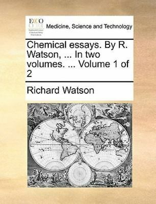 Chemical Essays. By R. Watson, ... In Two Volumes. ...  Volume 1 Of 2: By Ric...