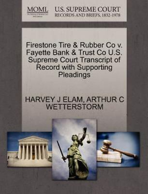 Firestone Tire & Rubber Co V. Fayette Bank & Trust Co U.S. Supreme Court Tran...