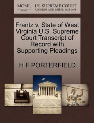 Frantz V. State Of West Virginia U.S. Supreme Court Transcript Of Record With...