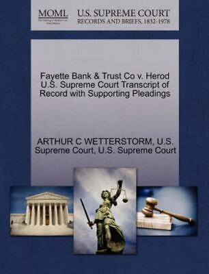 Fayette Bank & Trust Co V. Herod U.S. Supreme Court Transcript Of Record With...