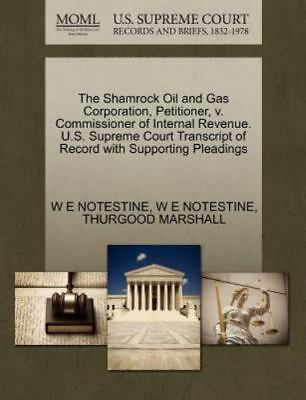 The Shamrock Oil And Gas Corporation, Petitioner, V. Commissioner Of Internal...